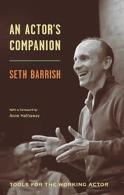 An Actor's Companion - Tools for the Working Actor ebook by Seth Barrish,Anne Hathaway