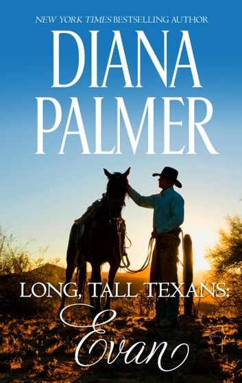 Long, Tall Texans: Evan - A Dramatic Western Romance ebook by Diana Palmer