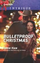 Bulletproof Christmas ebook by Barb Han