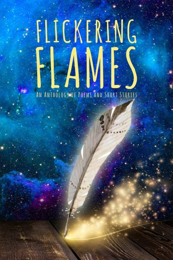 Flickering Flames - An Anthology of Poems and Short Stories ebook by Dr.Kinjal Goyal