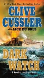 Dark Watch ebook by Clive Cussler, Jack Du Brul