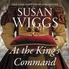 At the King's Command - A Novel audiobook by Susan Wiggs