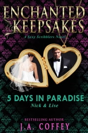 Five Days in Paradise - Love by the Numbers, #5 ebook by J.A. Coffey