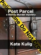 Post Parcel ebook by Kate Kulig