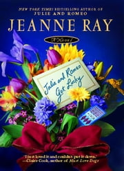 Julie and Romeo Get Lucky ebook by Jeanne Ray