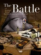 The Battle - Book 1/3 - Based on the novel by Patrick Rambaud ebook by Patrick Rambaud, Frédéric Richaud, Ivan Gil