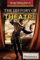 The History of Theatre ebook by Ann Hosein, Tracey Baptiste