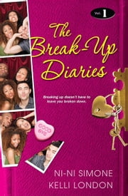 The Break-Up Diaries - Volume 1 ebook by Ni-Ni Simone,Kelli London