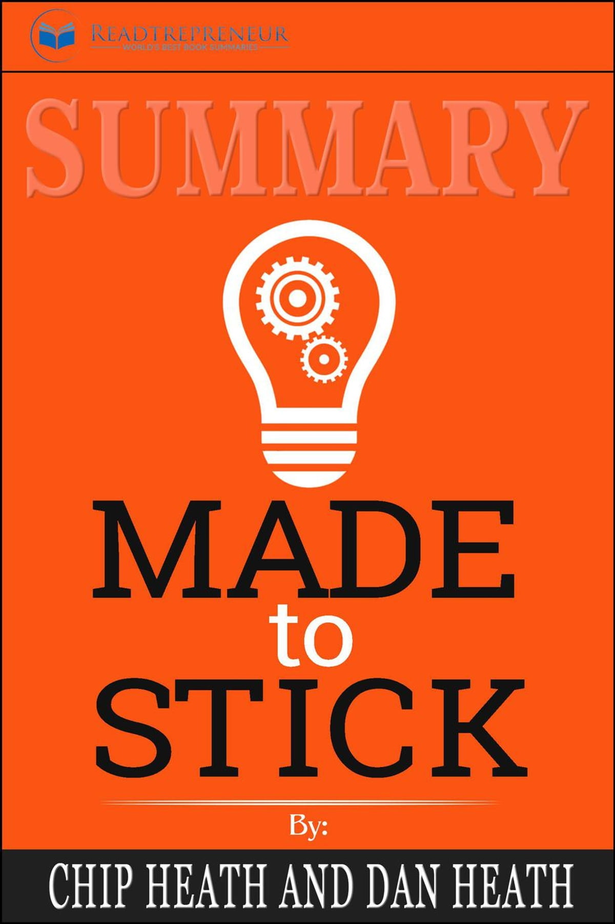 Summary: Made to Stick: Why Some Ideas Survive and Others Die eBook de  Readtrepreneur Publishing - 9781386352112 | Rakuten Kobo