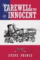 Farewell The Innocent ebook by Steve Prince