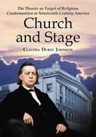 Church and Stage ebook by Claudia Durst Johnson