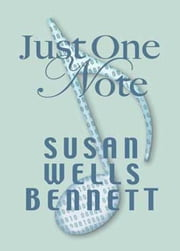 Just One Note ebook by Susan Wells Bennett