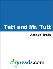 Tutt and Mr. Tutt ebook by Train, Arthur