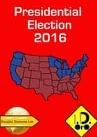 2016 Presidential Election (Edición en español) ebook by I. D. Oro