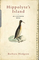 Hippolyte's Island - An Illustrated Novel ebook by Barbara Hodgson
