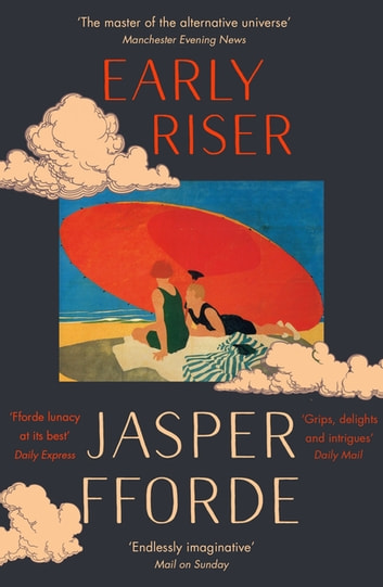 Early Riser - The standalone novel from the Number One bestselling author ebook by Jasper Fforde