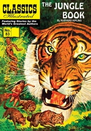 The Jungle Book - Classics Illustrated #83 ebook by Rudyard Kipling,William B. Jones, Jr.