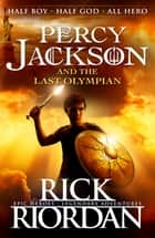 Percy Jackson and the Last Olympian ebook by Rick Riordan