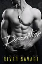 Desertion - Knights Rebels MC, #3 ebook by River Savage