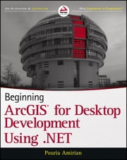 Beginning ArcGIS for Desktop Development using .NET ebook by Pouria Amirian