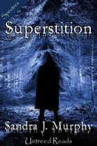 Superstition ebook by Sandra Murphy