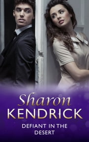 Defiant in the Desert (Mills & Boon Modern) (Desert Men of Qurhah, Book 1) eBook by Sharon Kendrick