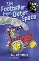 Books For Boys: 15: The Footballer from Outer Space ebook by Ian Whybrow,Mark Beech