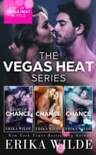 The Vegas Heat Series ebook by Erika Wilde