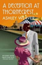 A Deception at Thornecrest - A stylishly evocative whodunnit ebook by