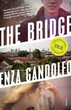 The Bridge ebook by Enza Gandolfo