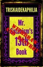 Triskaidekaphilia - Mr. Satanism's 13th Book ebook by Mr. Satanism