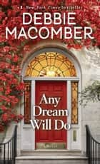 Any Dream Will Do - A Novel 電子書籍 by Debbie Macomber