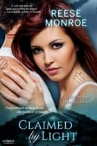 Claimed By Light ebook by Reese Monroe