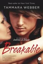Breakable - Contornos do coração - vol. 2 ebook de Tammara Webber