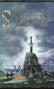 The Sorcerer: Metamorphosis ebook by Jack Whyte
