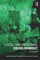 Local and Regional Development ebook by Andy Pike, Andrés Rodriguez-Pose, John Tomaney