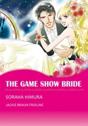 THE GAME SHOW BRIDE (Mills & Boon Comics) - Mills & Boon Comics ebook by Jackie Braun Braun,Soraha Himura