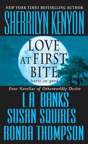 Love at First Bite ebook by Sherrilyn Kenyon,L. A. Banks,Susan Squires,Ronda Thompson