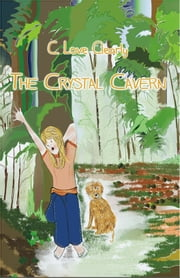 The Crystal Cavern ebook by C. Love Clearly