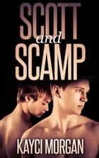 Scott and Scamp ebook by Kayci Morgan