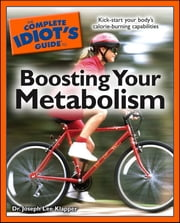 The Complete Idiot's Guide to Boosting Your Metabolism ebook by Dr. Joseph Klapper