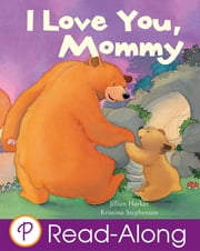 I Love You, Mommy ebook by Jillian Harker,Kristina Stephenson