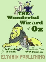 The Wonderful Wizard of Oz [Illustrated] ebook by Kobo.Web.Store.Products.Fields.ContributorFieldViewModel
