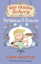 Best Friends' Bakery: 04: Birthdays and Biscuits ebook by Linda Chapman, Kate Hindley