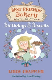 Birthdays and Biscuits - Book 4 ebook by Linda Chapman, Kate Hindley