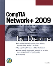 CompTIA Network+ 2009 In Depth ebook by Tamara Dean