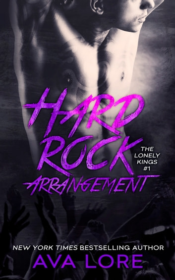 Hard Rock Arrangement (The Lonely Kings, #1) 電子書 by Ava Lore