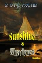 Sunshine & Shadows-Book 1 ebook by RD Le Coeur