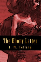 The Ebony Letter ebook by I. M. Telling