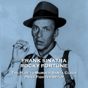 Rocky Fortune - Volume 6 - The Plot Murder Santa Claus & Prize Fighter Setup audiobook by Staff Writer